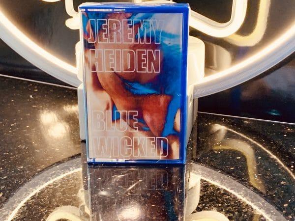 jeremy heiden, blue wicked, blue wicked cassette