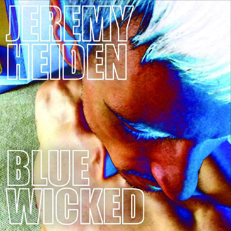 blue wicked, jeremy heiden, jeremy heiden album